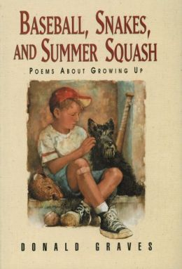 Baseball, Snakes and Summer Squash: Poems about Growing Up