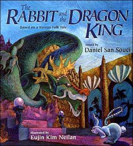 The Rabbit and the Dragon King: Based on a Korean Folk Tale