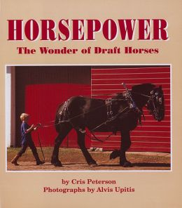 Horsepower: The Wonder of Draft Horses