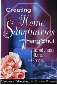Creating Home Sanctuaries with Feng Shui: Sacred Spaces, Altars, and Shrines