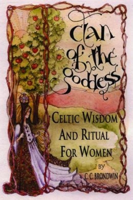 Clan of the Goddess: Celtic Wisdom and Ritual for Women