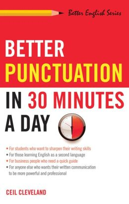 Better Punctuation in 30 Minutes a Day