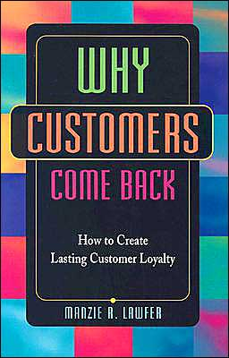 Why Customers Come Back: How to Create Lasting Customer Loyalty