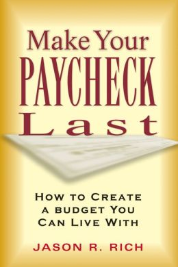 Make Your Paycheck Last: How to Create a Budget You Can Live With