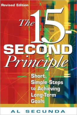 15-Second Principle: Short, Simple Steps to Achieving Long-Term Goals
