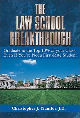 Law School Breakthrough: Graduate in the Top 10% of Your Class, Even if You're Not a First-Rate Student