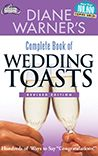 Diane Warner's Complete Book of Wedding Toasts: Hundreds of Ways to Say Congratulations!
