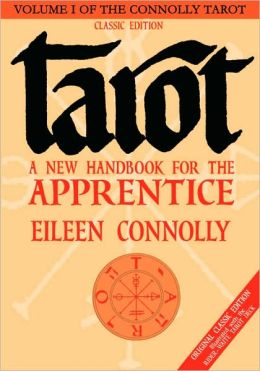 Tarot: A New Handbook for the Apprentice (Connolly Tarot Series #1)