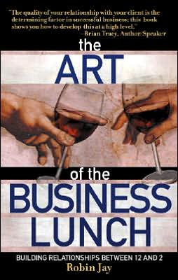 The Art of the Business Lunch: Building Relationships Between 12 And 2
