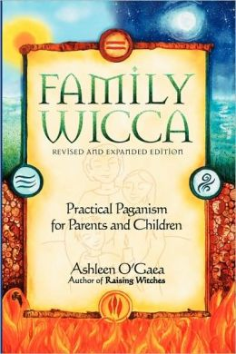 Family Wicca, Revised And Expanded Edition