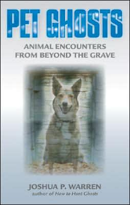 Pet Ghosts: Animal Encounters from Beyond the Grave