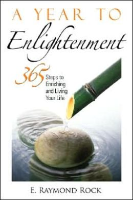 A Year to Enlightenment: 365 Steps to Enriching and Living Your Life
