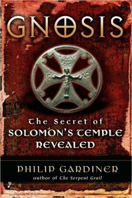 Gnosis: The Secret of Solomon's Temple Revealed