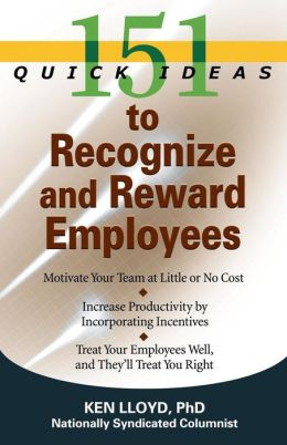 151 Quick Ideas to Recgonize and Reward Employees