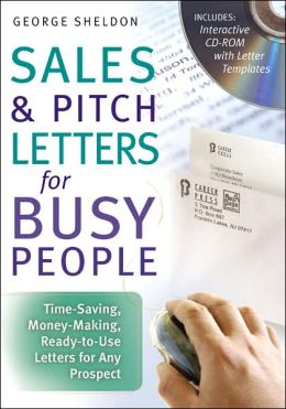 Sales and Pitch Letters for Busy People: Time-Saving, Money-Making, Ready-to-Use Letters for Any Prospects
