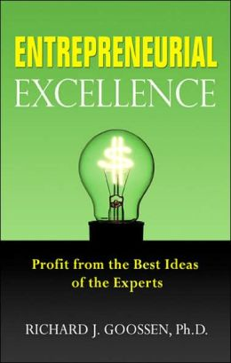 Entrepreneurial Excellence: Profit from the Best Ideas of the Experts