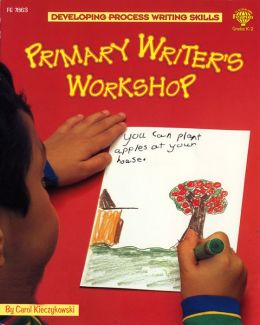 Primary Writer's Workshop: Developing Process Writing Skills