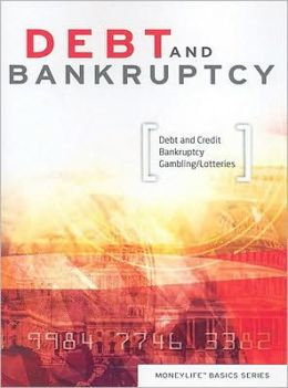 Debt and Bankruptcy: Debt and Credit, Bankruptcy, Gambling/Lotteries