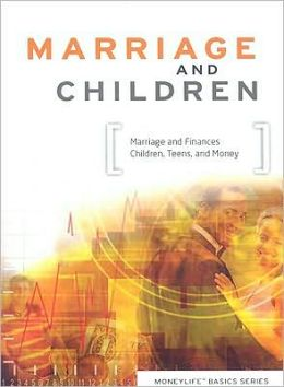 Marriage and Children: Marriage and Finances, Children, Teens, and Money