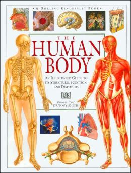 The Human Body: An Illustrated Guide to Its Structure, Functions and Disorde