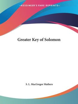 The Greater Key of Solomon (1914)
