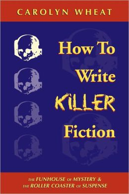 How to Write Killer Fiction: The Funhouse of Mystery and the Roller Coaster of Suspense