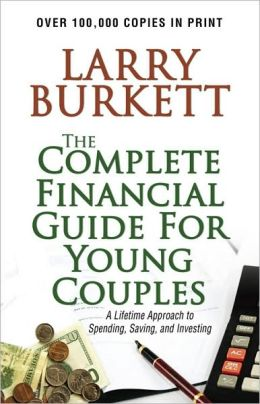 The Complete Financial Guide for Young Couples: A Lifetime Approach to Spending, Saving, and Investing