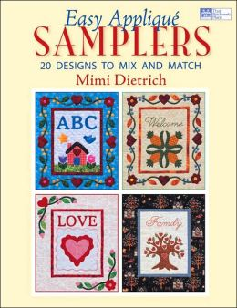 Easy Applique Samplers: 20 Designs to Mix and Match