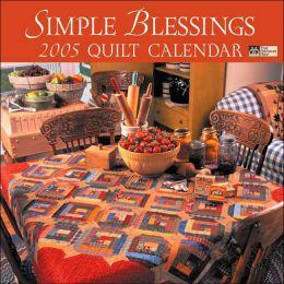 Simple Blessings Quilt Calendar: 2005