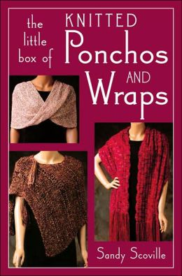 The Little Box of Knitted Ponchos and Wraps