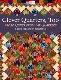 Clever Quarters, Too: More Quilts from Fat Quarters