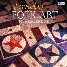 2006 Everyday Folk Art Calendar