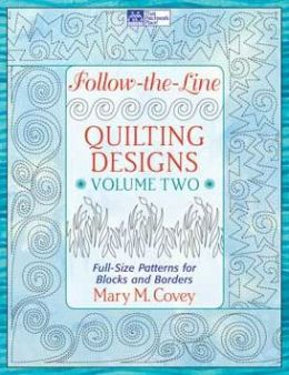 Follow-the-Line Quilting Designs Volume 2: Full-Size Patterns for Blocks and Borders