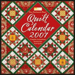 That Patchwork Place Quilt Calendar 2007