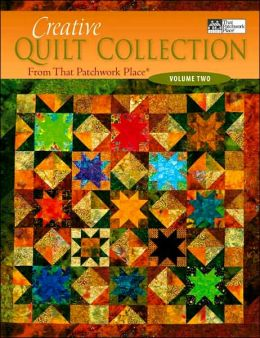 Creative Quilt Collection Volume Two: From That Patchwork Place