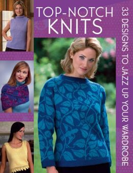 Top-Notch Knits: 33 Designs to Jazz Up Your Wardrobe
