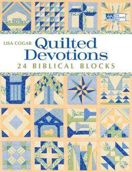 Quilted Devotions: 24 Biblical Blocks Lisa Cogar