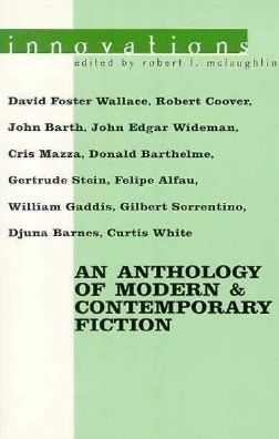 Innovations: An Anthology of Modern & Contemporary Fiction
