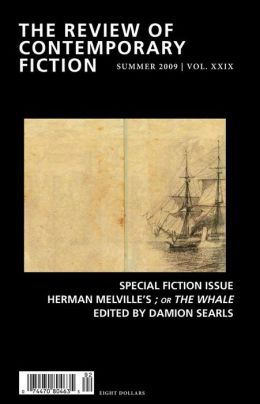 The Review of Contemporary Fiction - Special Fiction Issue, Herman Melville: Summer 2009