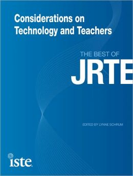 Considerations on Technology and Teachers: The Best of JRTE