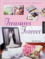 Treasures Forever: Crafts for Saving Family Memories