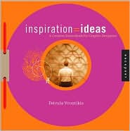 Inspiration = Ideas: A Creativity SourceBook for Graphic Designers