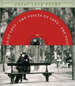 The Voices of Love: Great Love Poems