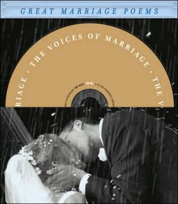 The Voices of Marriage: Great Marriage Poems