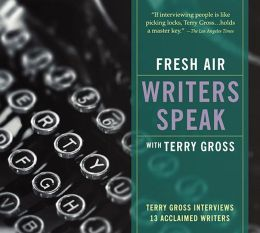 Fresh Air: Writers Speak with Terry Gross