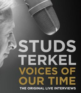 Studs Terkel: Voices of Our Time