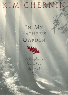 In My Father's Garden: A Daughter's Search for a Spiritual Life