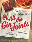 Book Cover Image. Title: Of All the Gin Joints:  A Cocktail Drinker's Guide to Hollywood Hijinks and Mayhem, Author: Mark Bailey