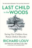 Book Cover Image. Title: Last Child in the Woods:  Saving Our Children from Nature-Deficit Disorder, Author: Richard Louv