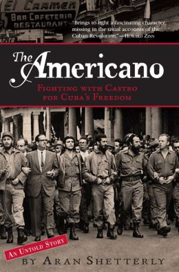 The Americano: Fighting with Castro for Cuba's Freedom